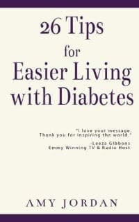 26 Tips for Easier Living with Diabetes - Amy Jordan